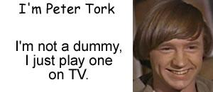 I'm Peter Tork